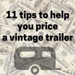 11 Tips to Help You Price a Vintage Camper Trailer